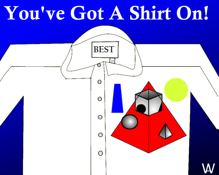 You've Got A Shirt On (White-Ou Est Kandinsky).png
